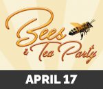 Graphic for Bees & Tea Party event on April 17