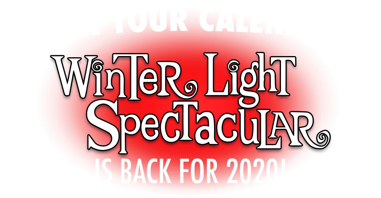 Mark your calendars! Winter Light Spectacular is back for 2020!