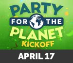 Party for the Planet Kickoff - April 17